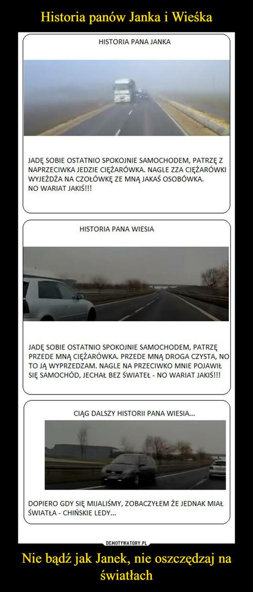 Historia panów Janka i Wieśka Nie bądź jak Janek, nie oszczędzaj na światłach