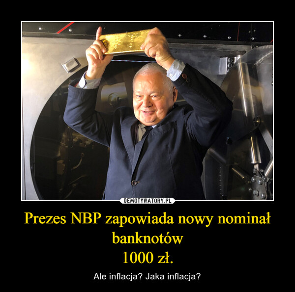 Prezes NBP zapowiada nowy nominał banknotów1000 zł. – Ale inflacja? Jaka inflacja?