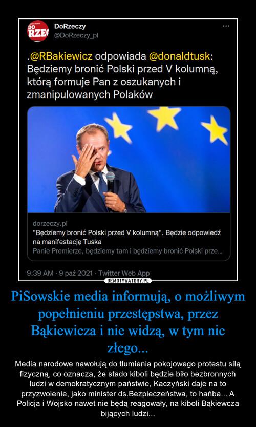 PiSowskie media informują, o możliwym popełnieniu przestępstwa, przez Bąkiewicza i nie widzą, w tym nic złego...